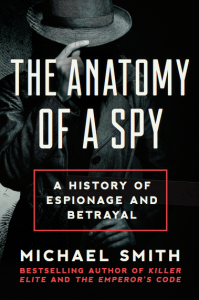 Anatomy of a Spy by Michael Smith